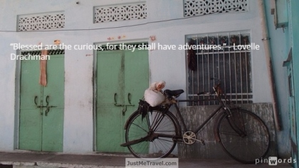 """""""Blessed are the curious, for they shall have adventures."""""""